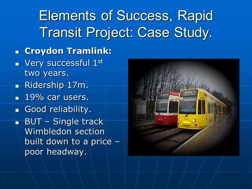 Elements of Success, Rapid Transit Project: Case Study.