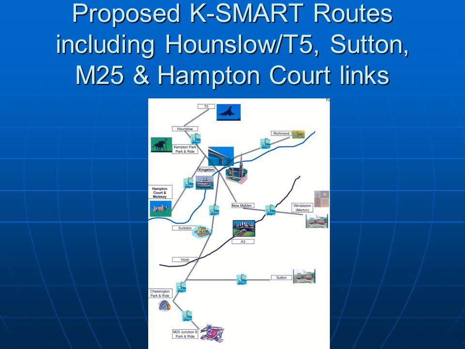 Proposed K-SMART Routes including Hounslow/T5, Sutton, M25 & Hampton Court links