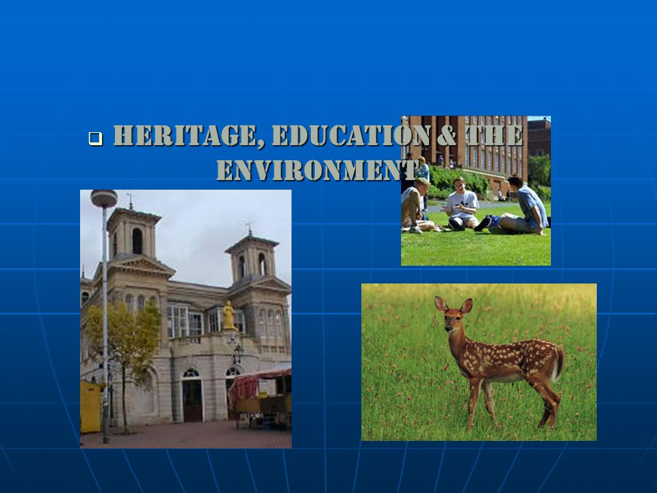  Heritage, Education & the Environment
