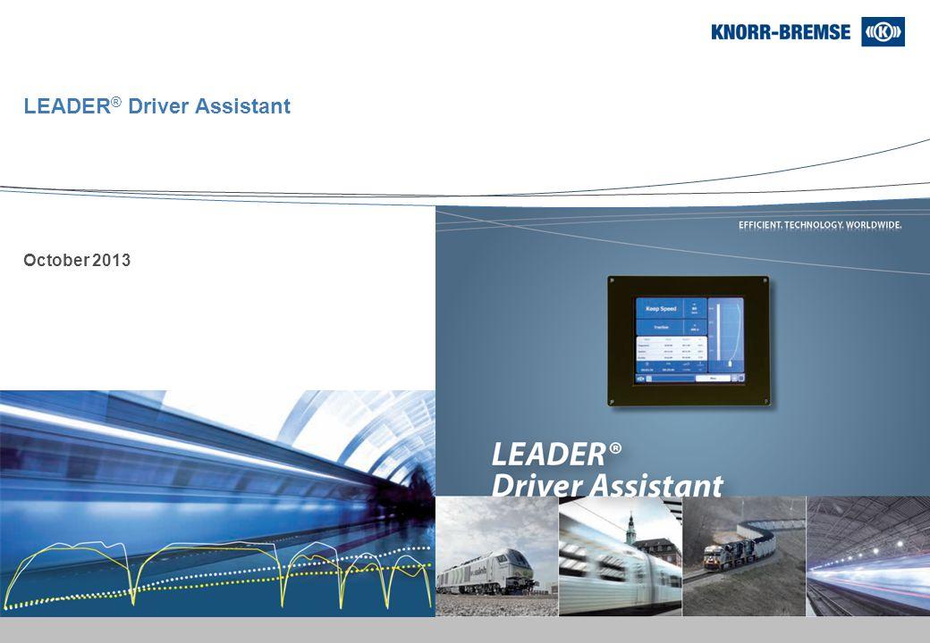 Knorr-Bremse Group October 2013 LEADER ® Driver Assistant
