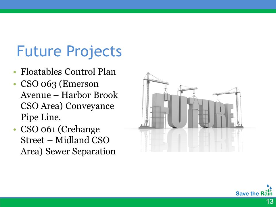 13 Future Projects Floatables Control Plan CSO 063 (Emerson Avenue – Harbor Brook CSO Area) Conveyance Pipe Line.
