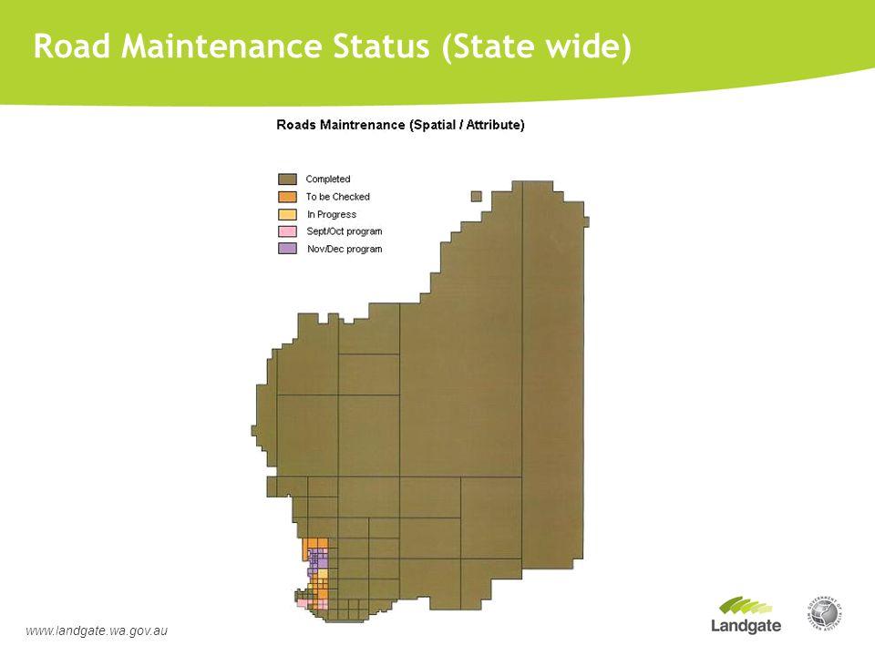 Road Maintenance Status (State wide) www.landgate.wa.gov.au