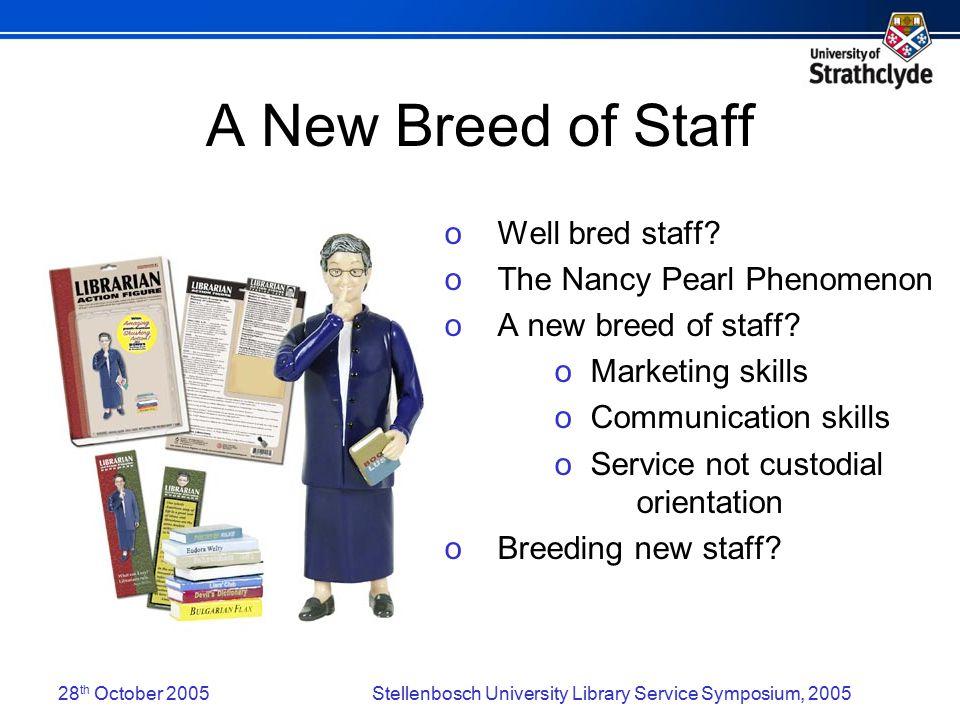 28 th October 2005Stellenbosch University Library Service Symposium, 2005 Breeding constraints o The Unusable librarian o Sociable cataloguers.