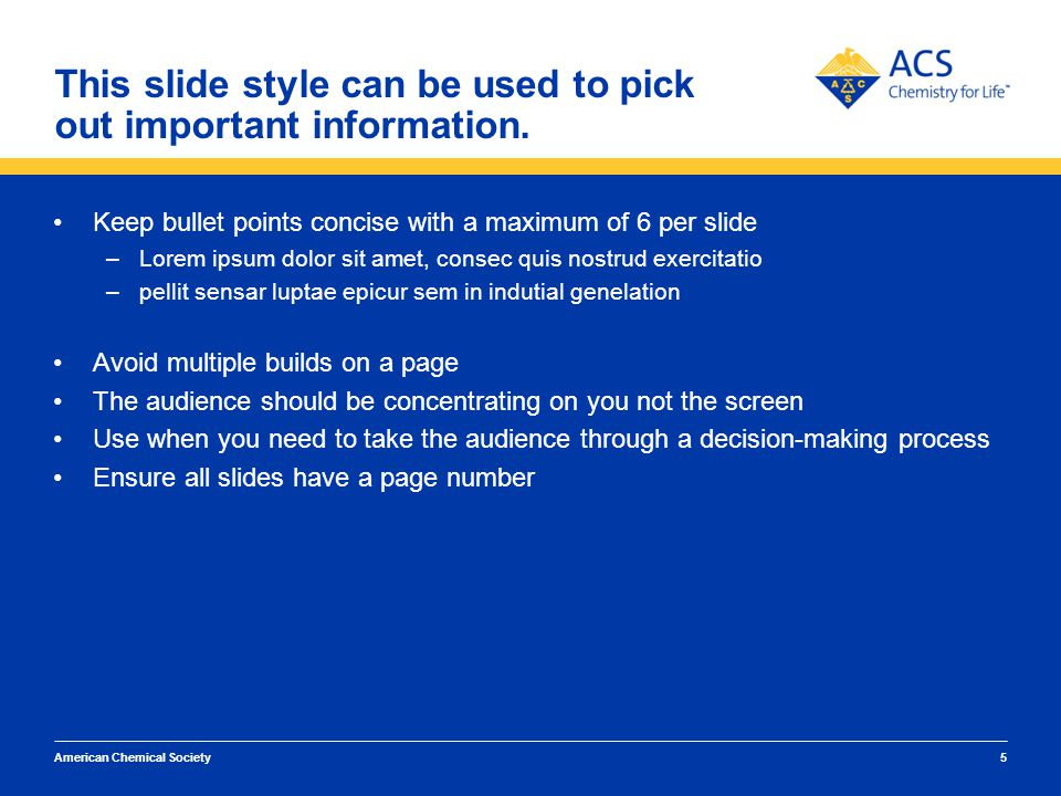 5 American Chemical Society This slide style can be used to pick out important information.