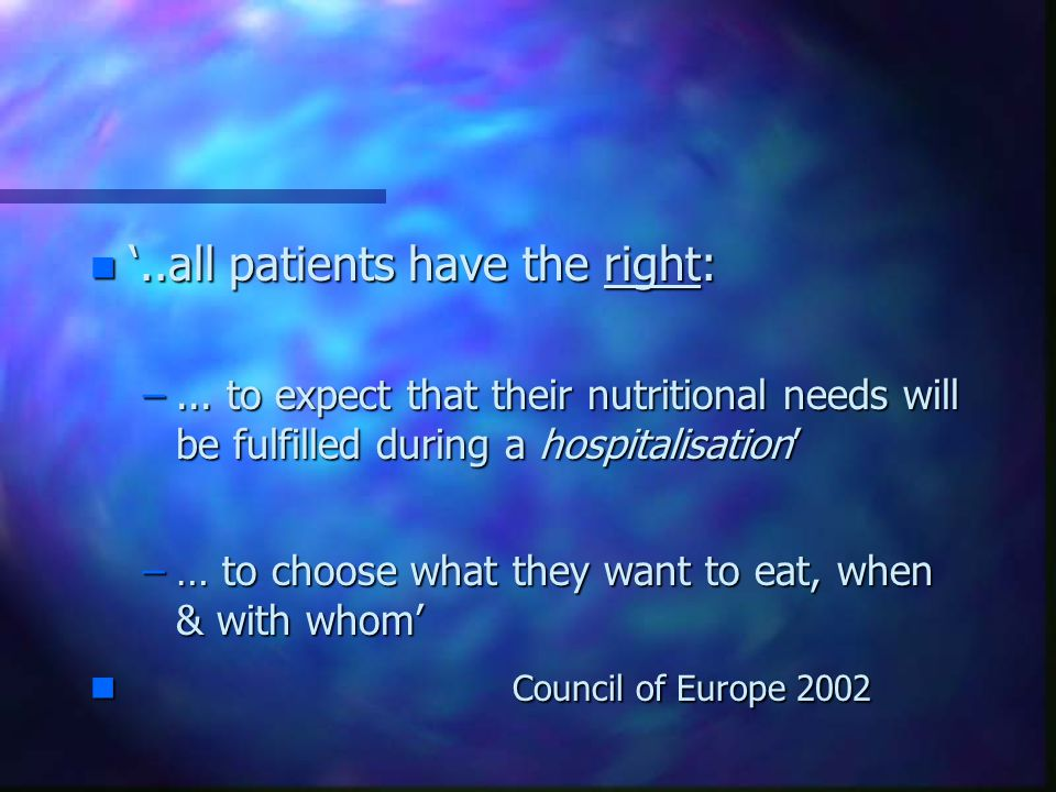 n '..all patients have the right: –...