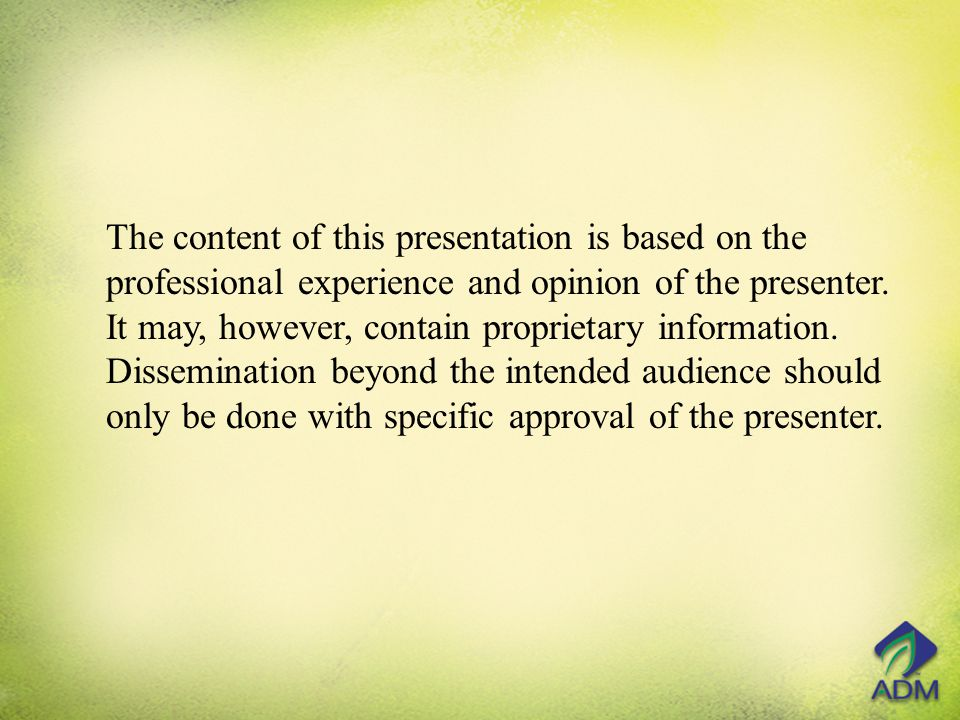 The content of this presentation is based on the professional experience and opinion of the presenter.