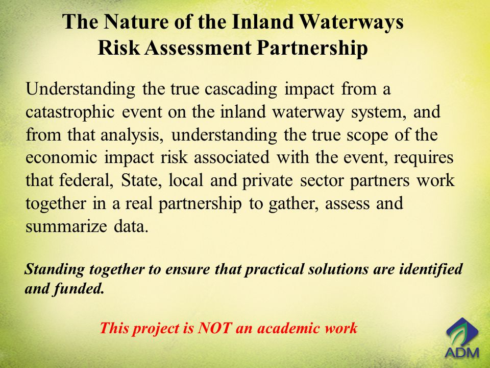 Understanding the true cascading impact from a catastrophic event on the inland waterway system, and from that analysis, understanding the true scope
