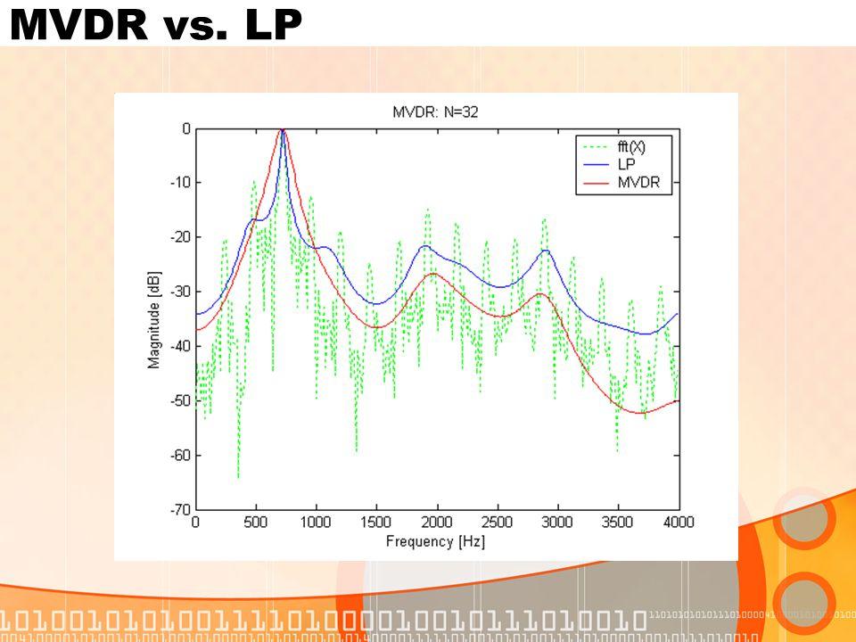MVDR vs. LP