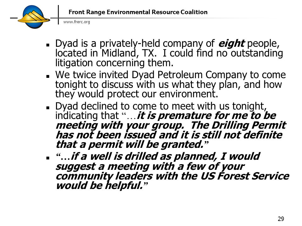 www.frerc.org Front Range Environmental Resource Coalition 29 Dyad is a privately-held company of eight people, located in Midland, TX.