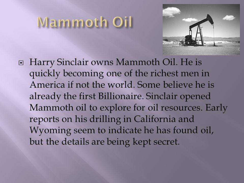  Harry Sinclair owns Mammoth Oil.