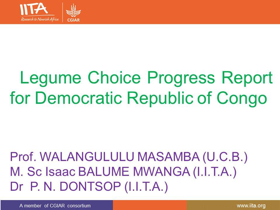 Legume Choice Progress Report for Democratic Republic of Congo Prof.
