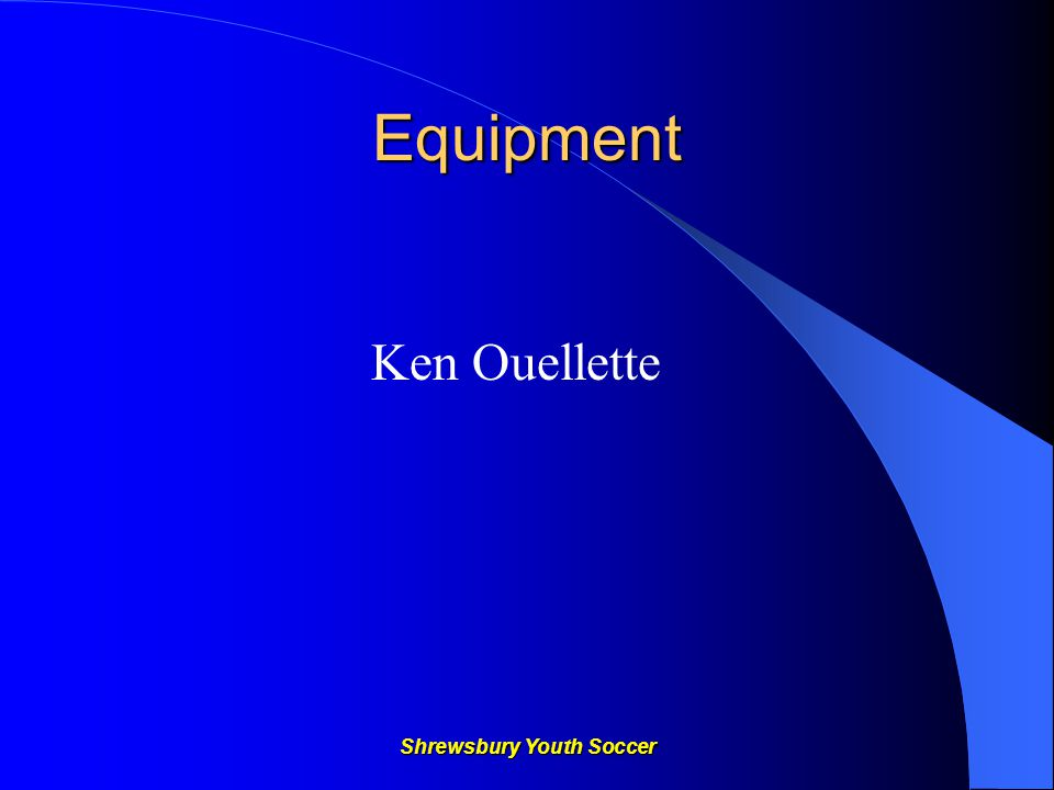 Shrewsbury Youth Soccer Equipment Ken Ouellette