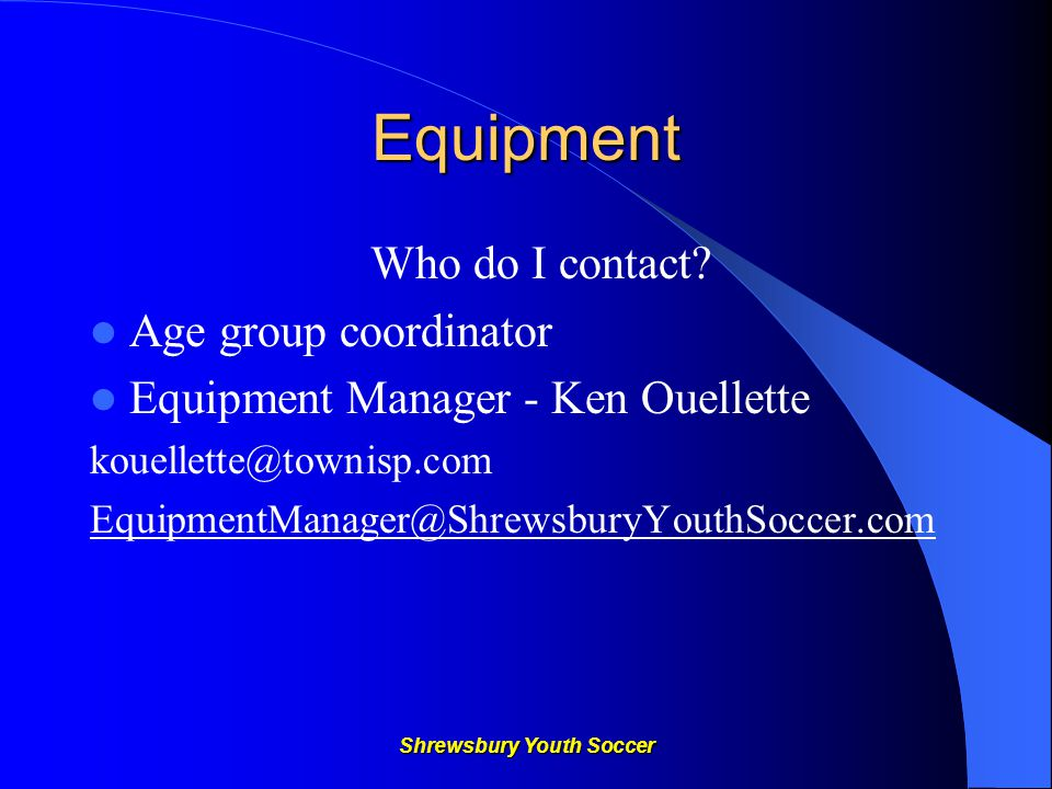 Shrewsbury Youth Soccer Equipment Who do I contact.
