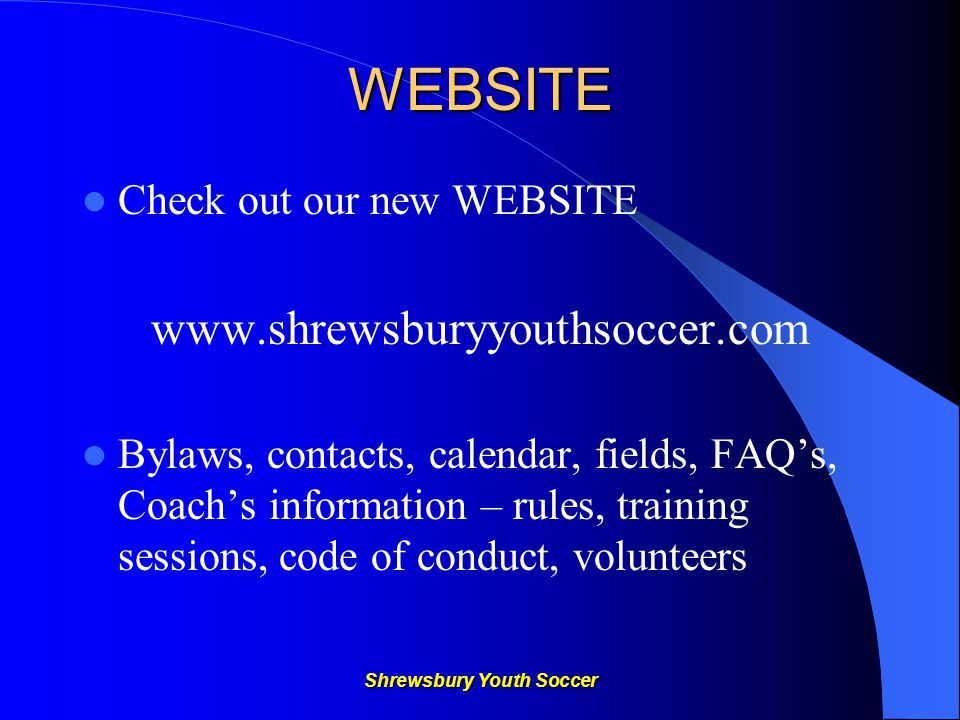 Shrewsbury Youth Soccer Process for Rescheduling Home Games ( Step 3) The Rescheduling Coordinator will obtain a field and verify Referee Availability and reply by e-mail.