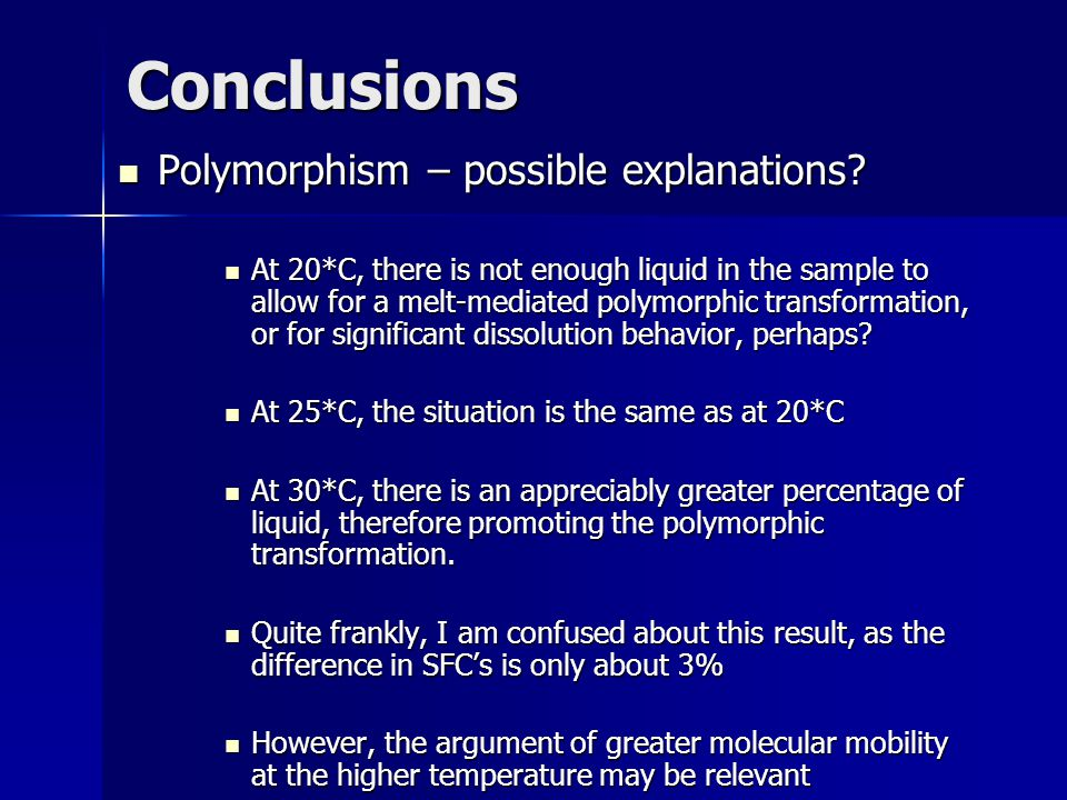 Conclusions Polymorphism – possible explanations. Polymorphism – possible explanations.