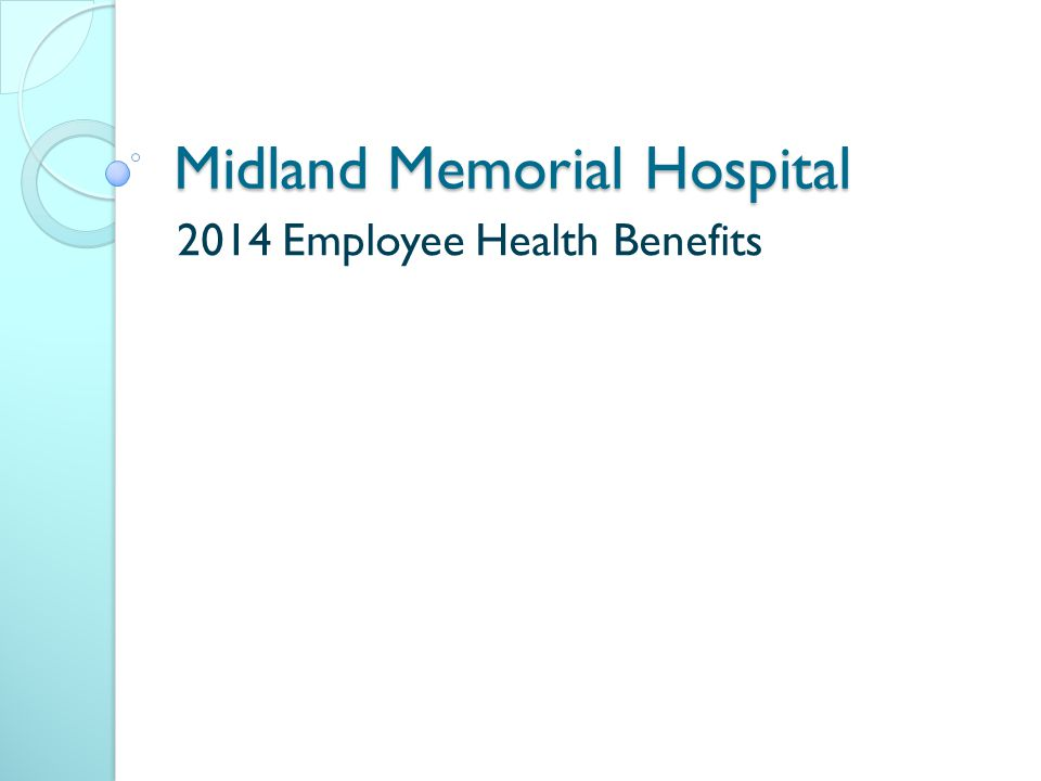 Midland Memorial Hospital 2014 Employee Health Benefits