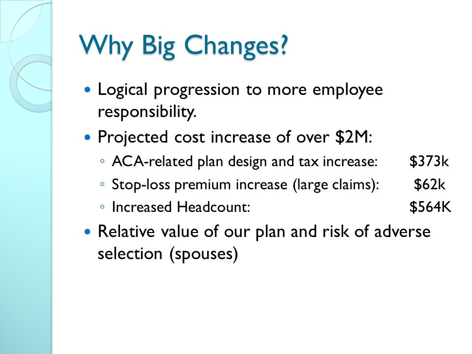 Why Big Changes. Logical progression to more employee responsibility.