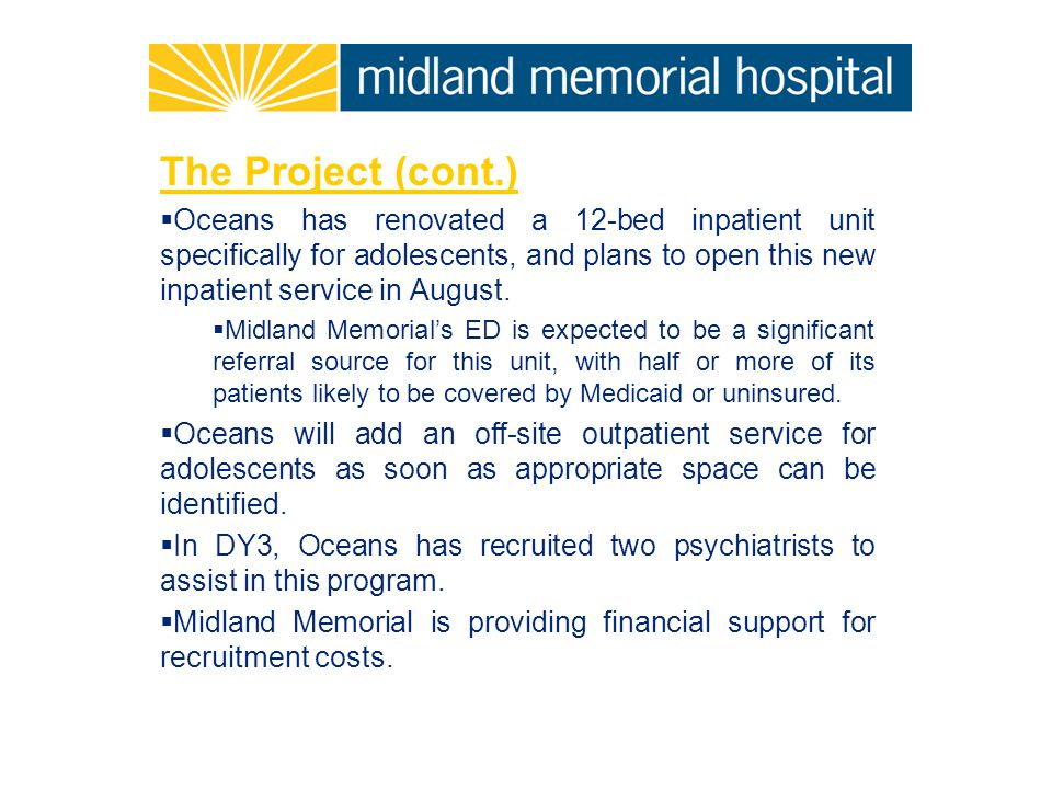 The Project (cont.)  Oceans has renovated a 12-bed inpatient unit specifically for adolescents, and plans to open this new inpatient service in August.
