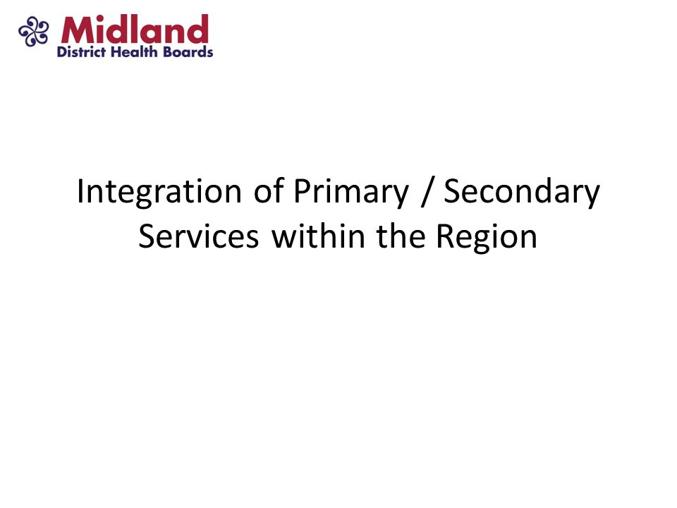 Integration of Primary / Secondary Services within the Region