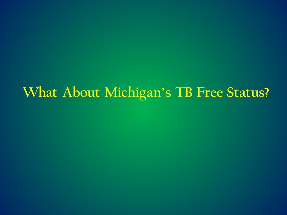 What About Michigan's TB Free Status?
