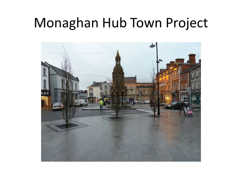 Monaghan Hub Town Project