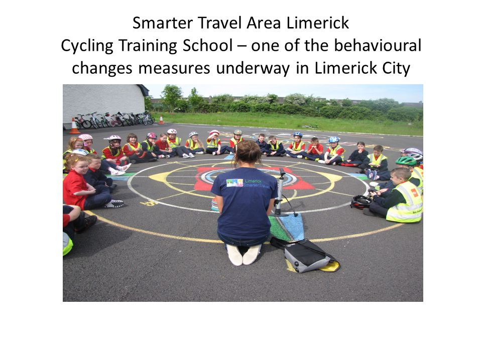 Smarter Travel Area Limerick Cycling Training School – one of the behavioural changes measures underway in Limerick City