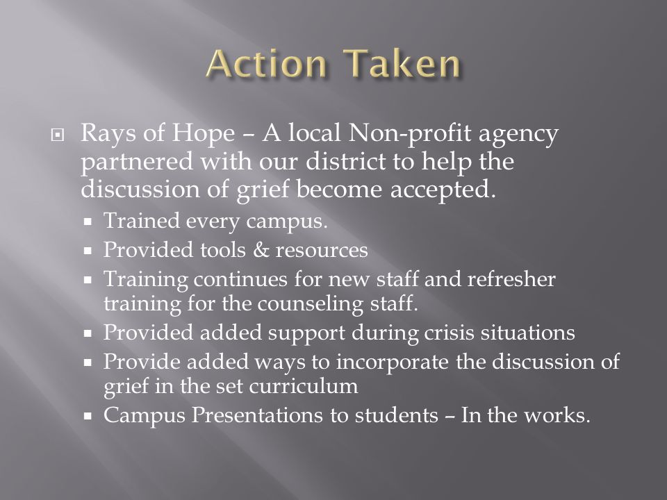  Rays of Hope – A local Non-profit agency partnered with our district to help the discussion of grief become accepted.