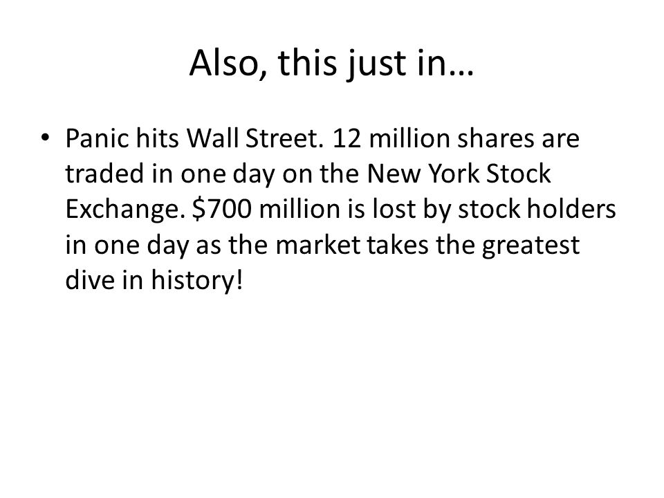 Also, this just in… Panic hits Wall Street.