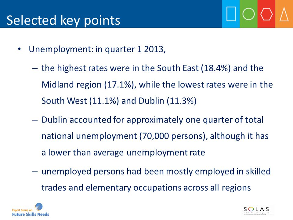 Sector: In quarter 1 2013, industry was the largest sector in each region except Dublin, the Mid East and the Midland regions; – human health was the largest in Dublin – wholesale and retail was the largest in the Mid East and the Midland regions Selected key points