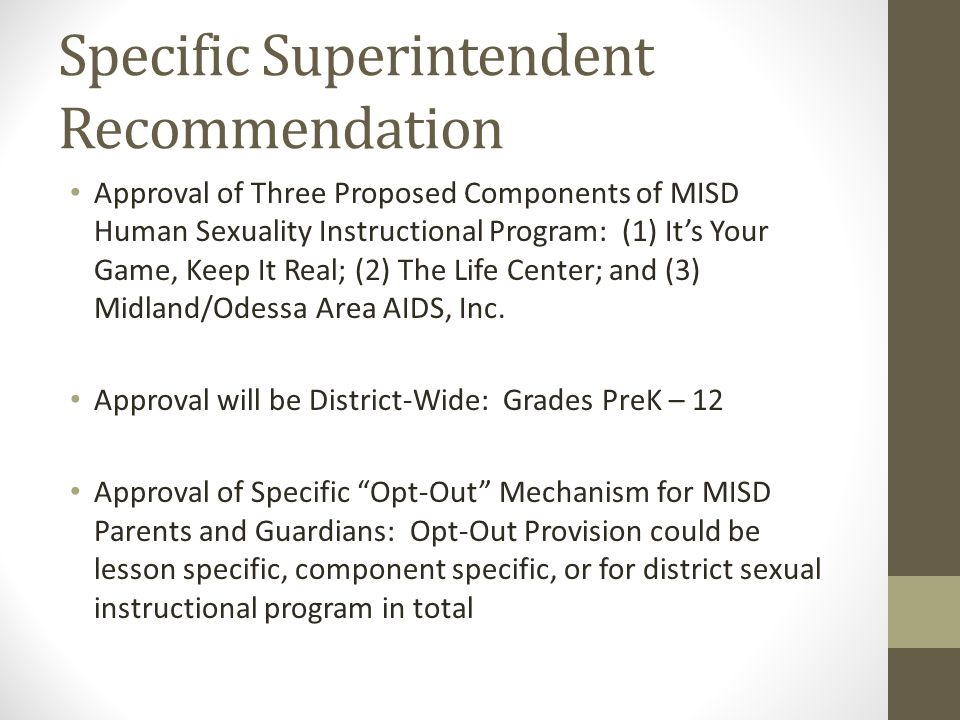 Specific Superintendent Recommendation Approval of Three Proposed Components of MISD Human Sexuality Instructional Program: (1) It's Your Game, Keep I