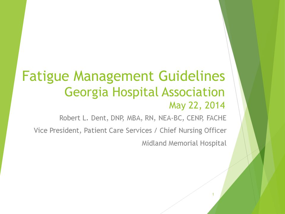 Fatigue Management Guidelines Georgia Hospital Association May 22, 2014 Robert L.