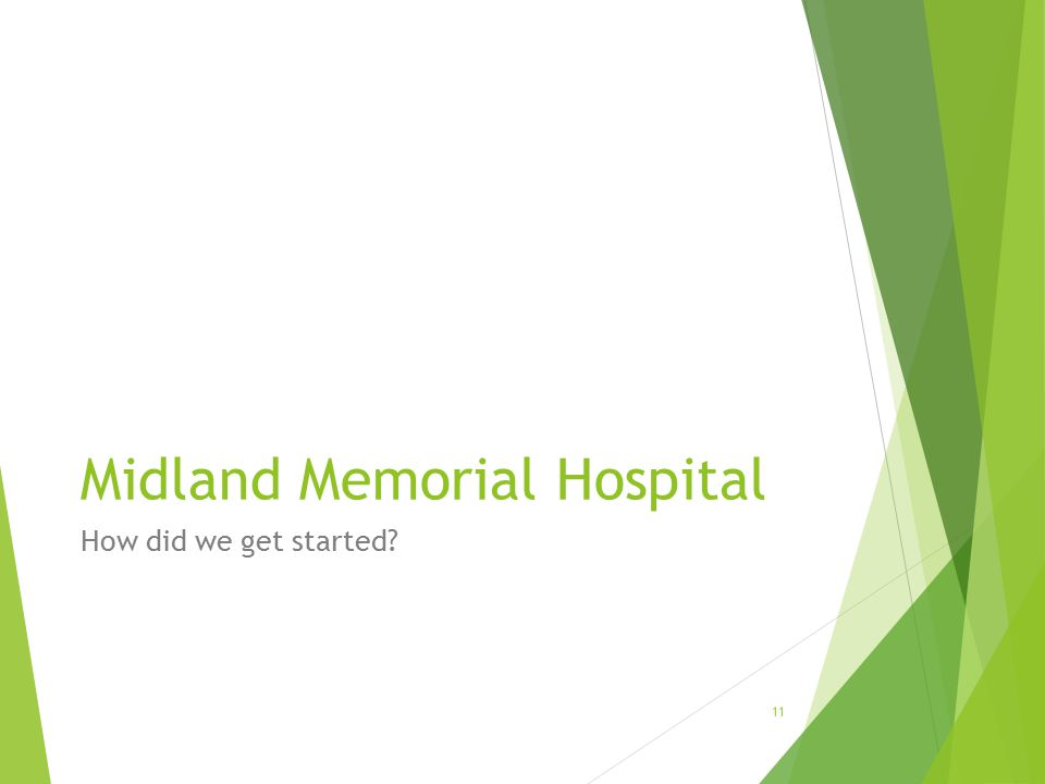 Midland Memorial Hospital How did we get started 11