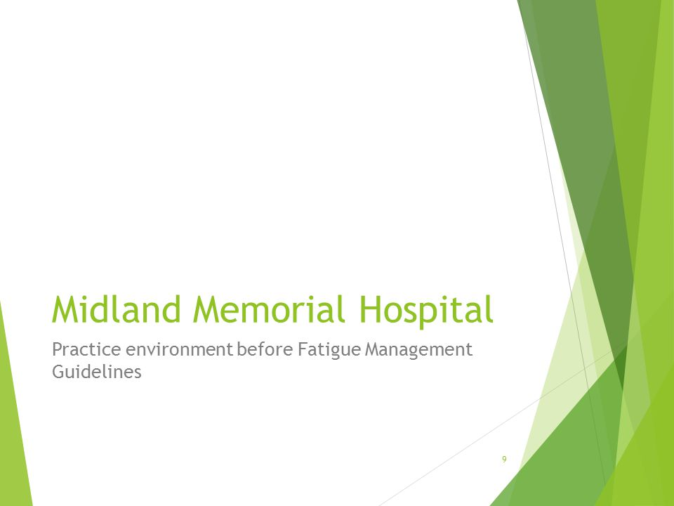 Midland Memorial Hospital Practice environment before Fatigue Management Guidelines 9