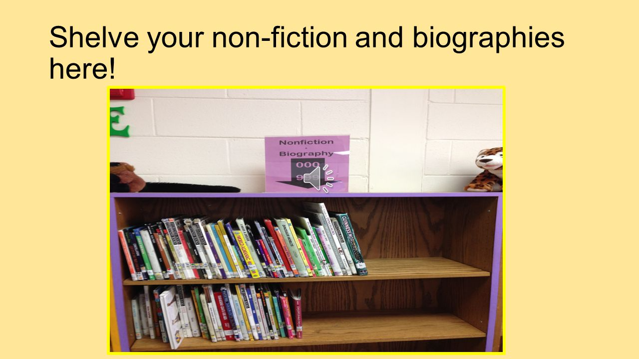 Shelve your non-fiction and biographies here!