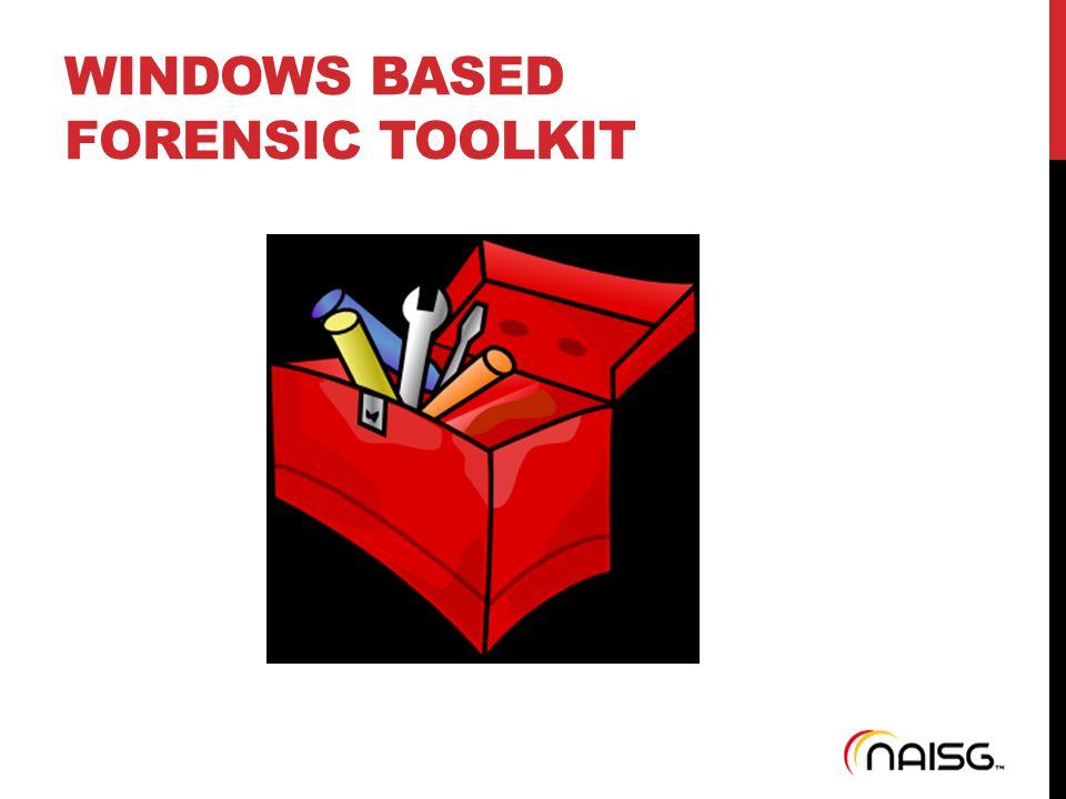 WINDOWS BASED FORENSIC TOOLKIT