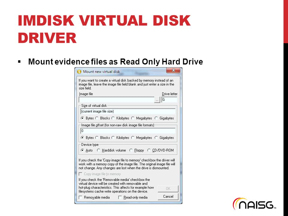 IMDISK VIRTUAL DISK DRIVER  Mount evidence files as Read Only Hard Drive