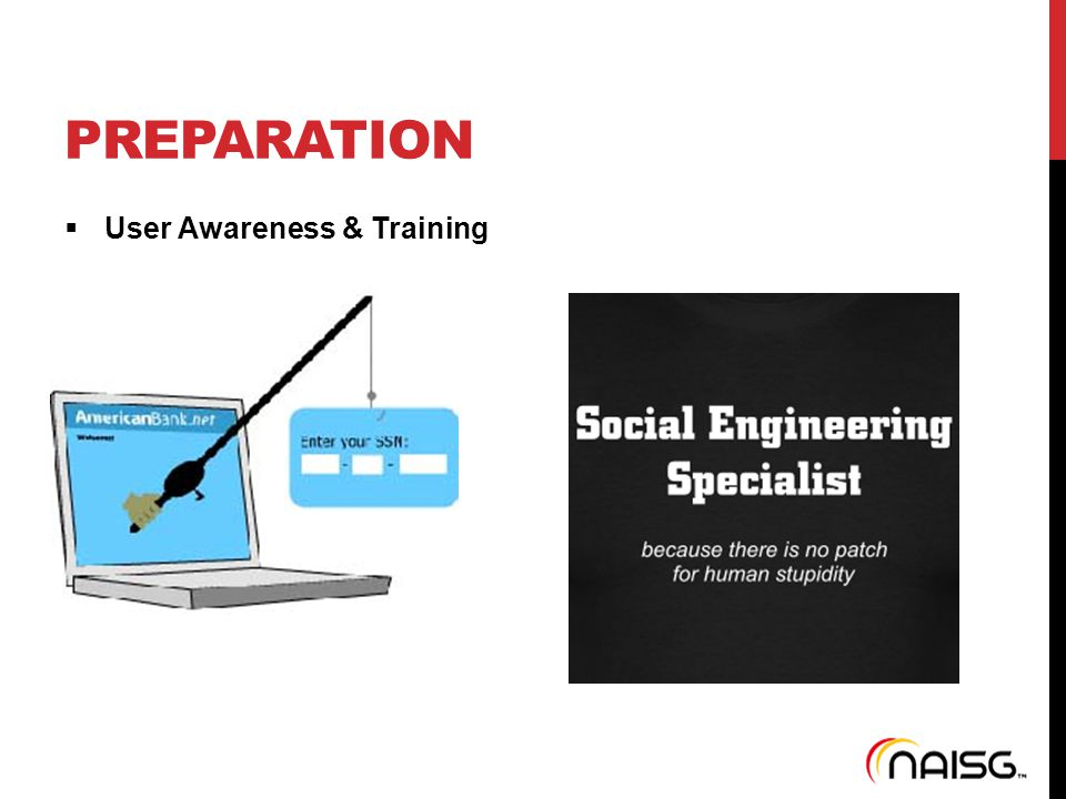 PREPARATION  User Awareness & Training