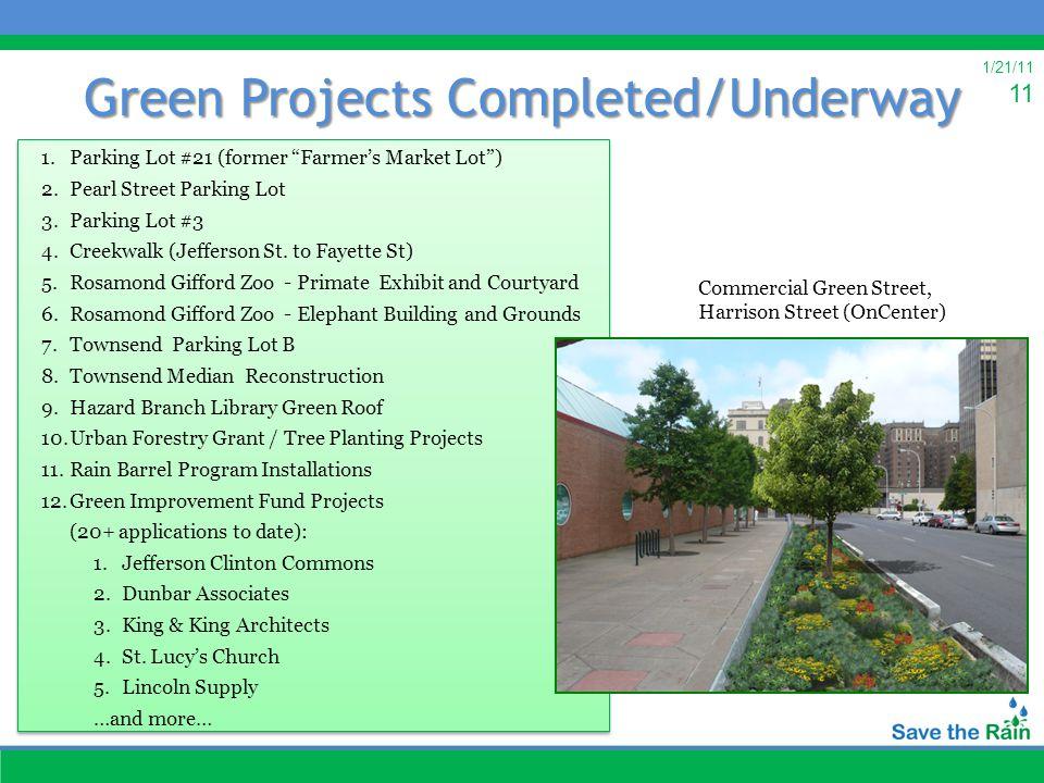 1/21/11 11 Green Projects Completed/Underway 1.Parking Lot #21 (former Farmer's Market Lot ) 2.Pearl Street Parking Lot 3.Parking Lot #3 4.Creekwalk (Jefferson St.