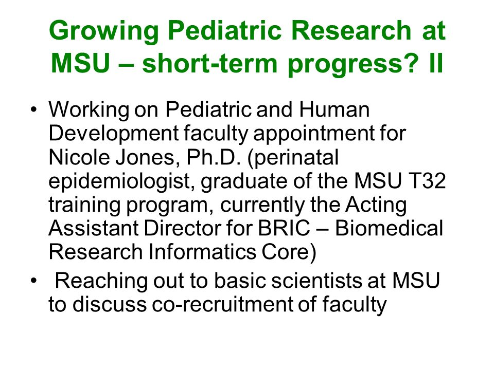 Growing Pediatric Research at MSU – short-term progress.