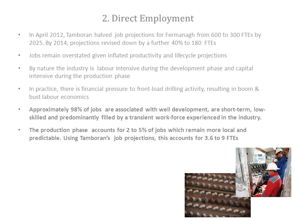 2. Direct Employment In April 2012, Tamboran halved job projections for Fermanagh from 600 to 300 FTEs by 2025. By 2014, projections revised down by a