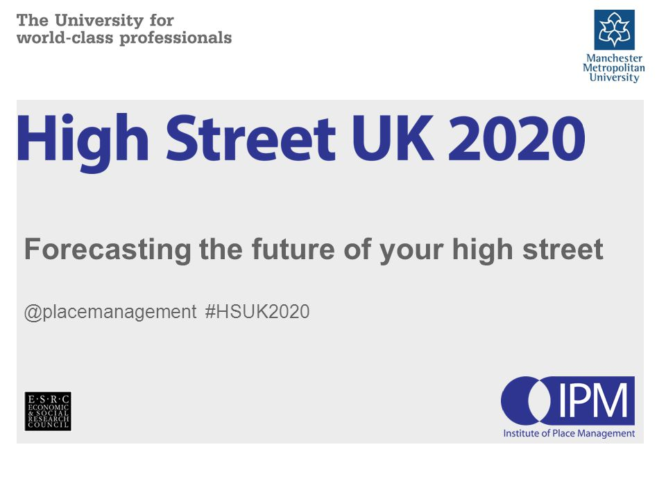 Forecasting the future of your high street @placemanagement #HSUK2020