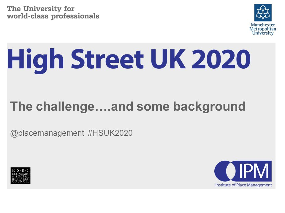 The challenge….and some background @placemanagement #HSUK2020