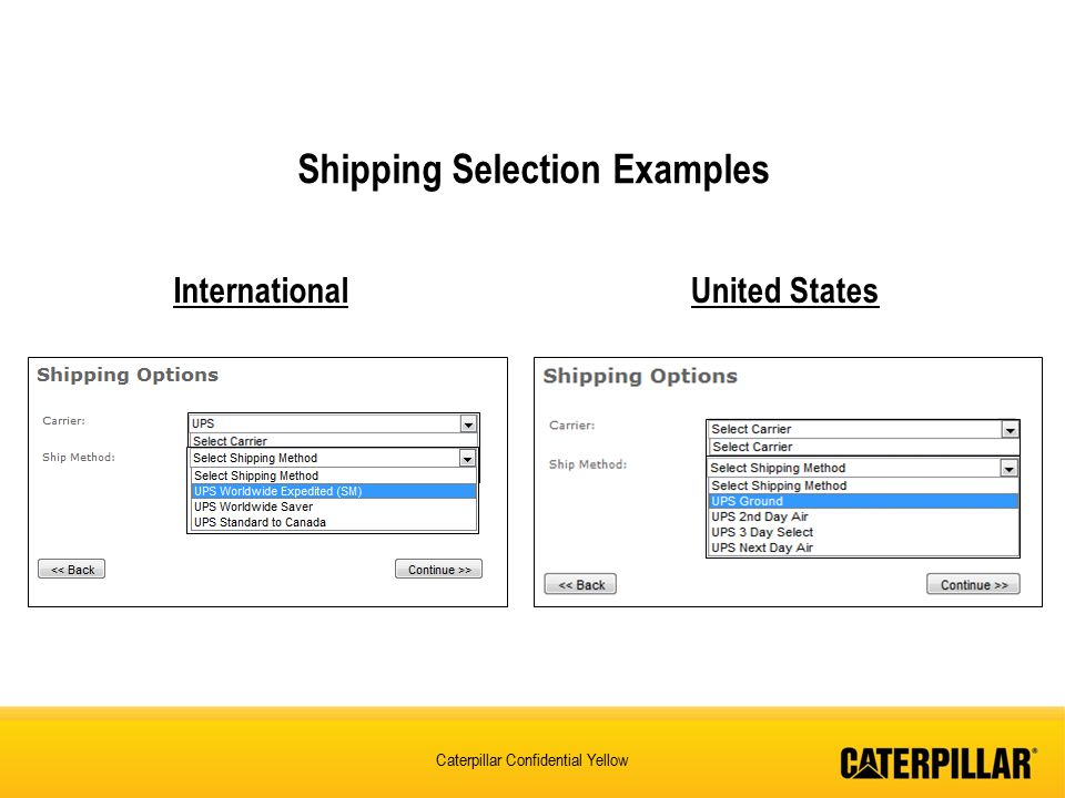 Caterpillar Confidential Yellow Shipping Selection Examples InternationalUnited States