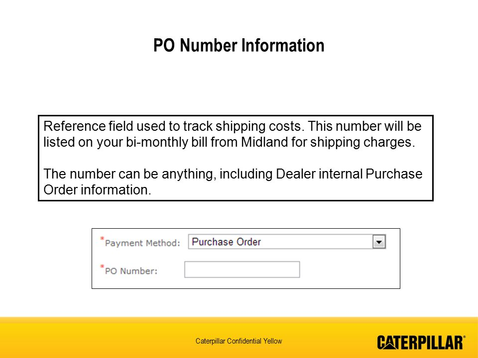 Caterpillar Confidential Yellow PO Number Information Reference field used to track shipping costs.
