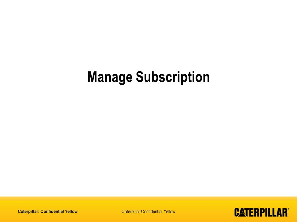 Caterpillar Confidential Yellow Manage Subscription Caterpillar: Confidential Yellow