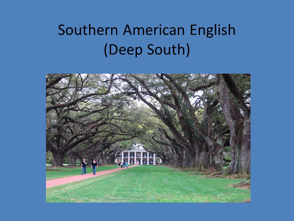 Southern American English (Deep South)