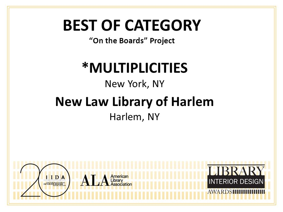 BEST OF CATEGORY On the Boards Project *MULTIPLICITIES New York, NY New Law Library of Harlem Harlem, NY