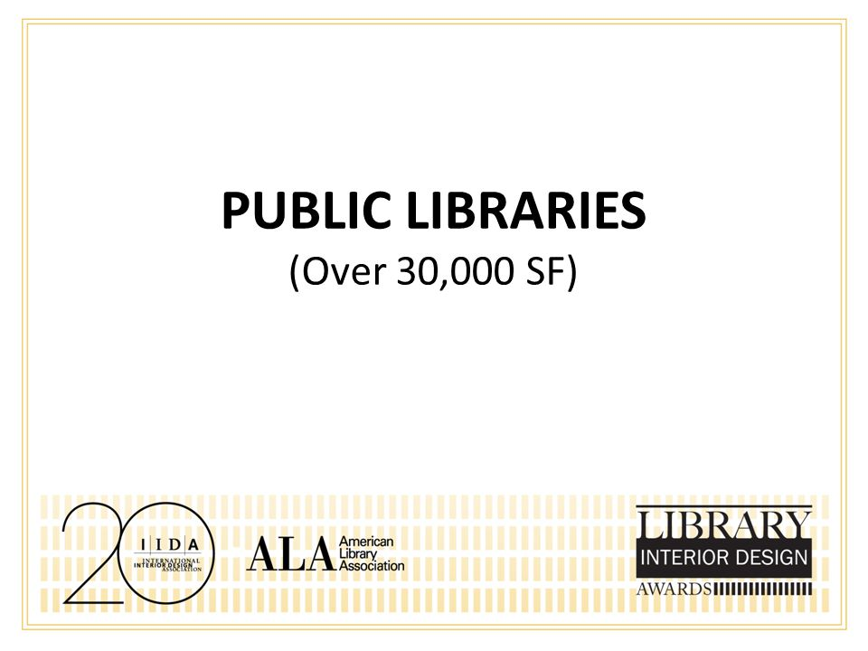 PUBLIC LIBRARIES (Over 30,000 SF)
