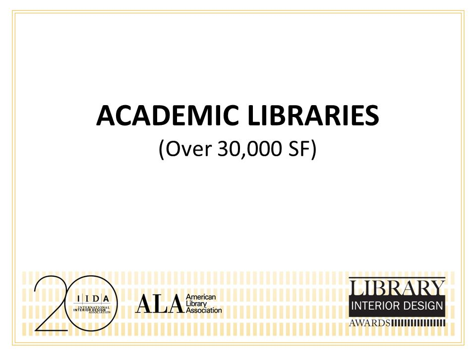 ACADEMIC LIBRARIES (Over 30,000 SF)