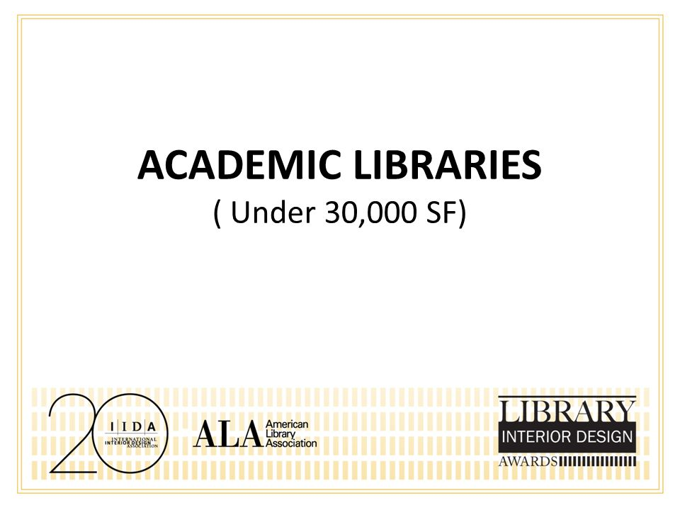 ACADEMIC LIBRARIES ( Under 30,000 SF)